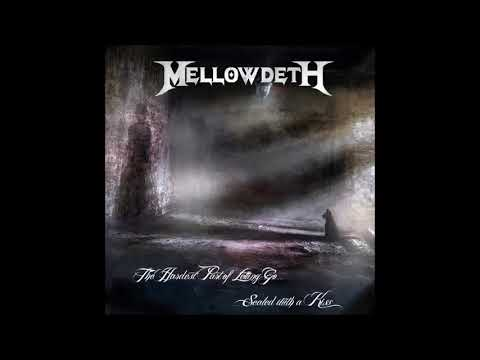 Mellowdeth - The Hardest Part Of Letting Go... Sealed With A Kiss