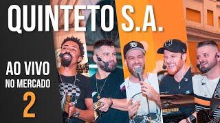 Quinteto S.A. Ao Vivo No Mercado 2 - #pagodedoquinteto