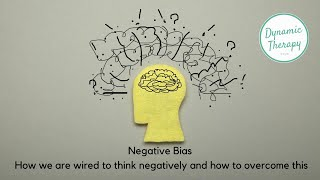 Negative Bias - How we are wired to think negatively and how to overcome this