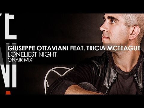 Giuseppe Ottaviani featuring Tricia McTeague - Loneliest Night (OnAir Mix)