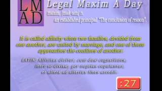 "Legal Maxim A Day - May 14th 2013 - ""It is called affinity when two families, divided ..."""