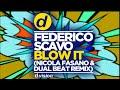 Federico Scavo - Blow it (Nicola Fasano & Dual Beat Remix)