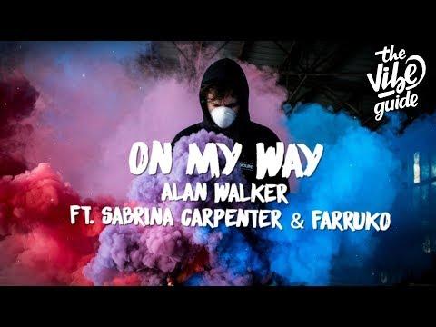 Alan Walker Sabrina Carpenter & Farruko - On My Way Lyric