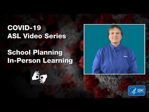 ASL Video Series: School Planning In-Person Learning