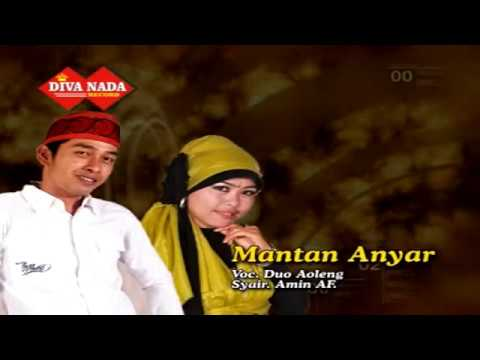 MANTAN ANYAR * DUO AOLENG  (official music video)