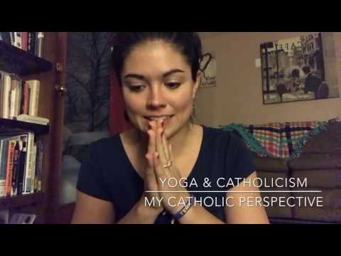 Yoga & Catholicism - My Catholic Perspective
