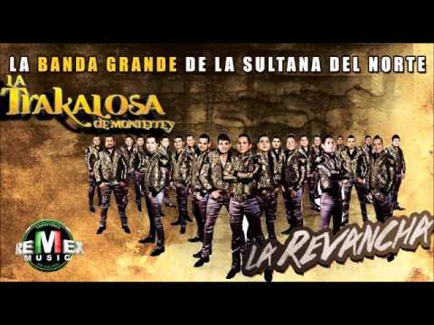 Mix La Trakalosa De Monterrey (Sus Mejores Exitos) 2015