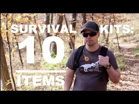 Survival Kits 101: The 10 Items YOU Should Have At A MINIMUM