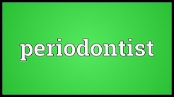 Periodontist Meaning