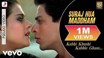 Suraj Hua Maddham Best Audio - K3G|Shah Rukh Khan, Kajol|Alka Yagnik|Sonu Nigam