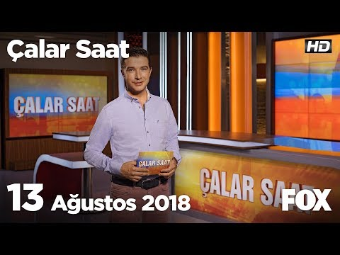 13 Ağustos 2018 Çalar Saat