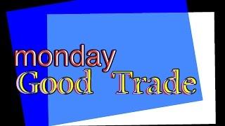 monday good trade
