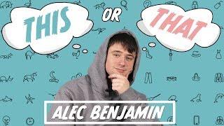 This or That x Alec Benjamin