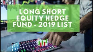 Best Long-Short Equity Funds (2019 Updated)