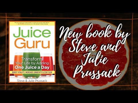 Juice Guru by Steve and Julie Prussack