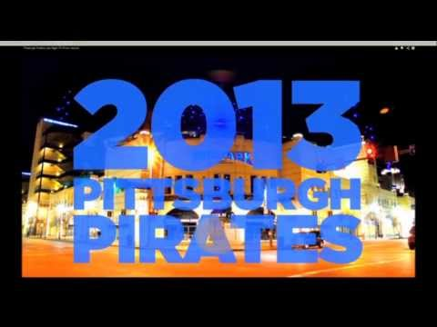 2013 Pittsburgh Pirates ~ A New Pirates Generation