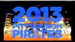2013 Pittsburgh Pirates ~ A New Pirates Generation
