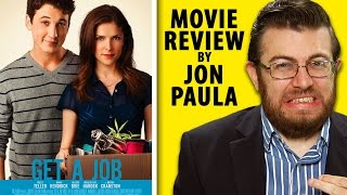 Get A Job (Miles Teller & Anna Kendrick) -- Movie Review #JPMN