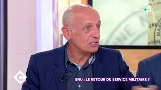 SNU : le retour du service militaire ? - C à Vous - 19/06/2019