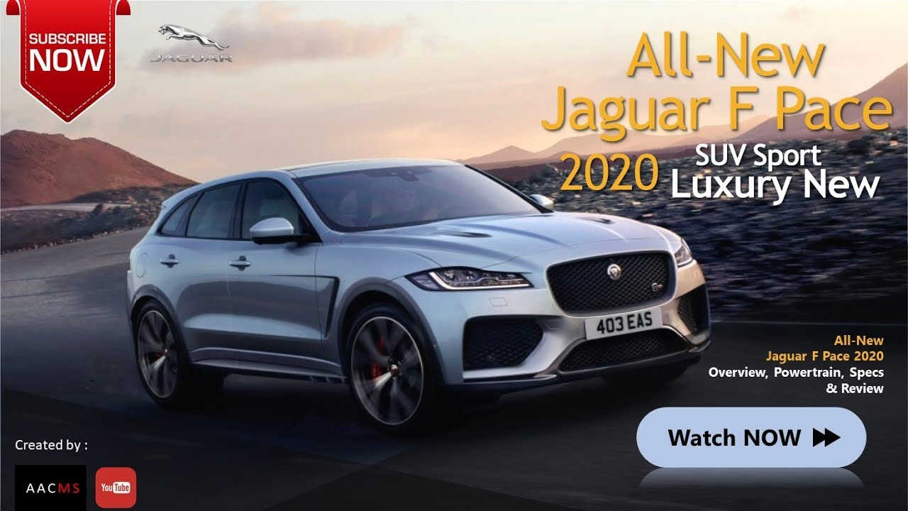 the 2020 jaguar f pace all new suv luxury  u0026 sport car overview