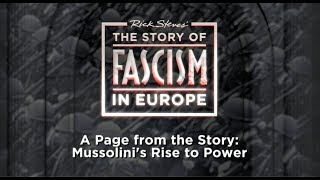 The Story of Fascism: Mussolini's Rise to Power