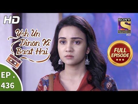 Yeh Un Dinon Ki Baat Hai - Ep 436 - Full Episode - 23rd May, 2019