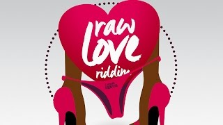 Raw Love Riddim (Mix) by Zj Nova - December 2016