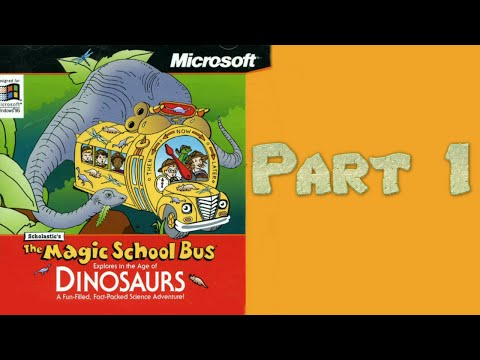 Whoa, I Remember: The Magic School Bus Explores In the Age of Dinosaurs: Part 1