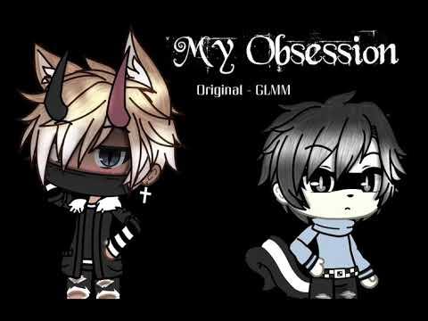 - My Obsession - Original GLMM
