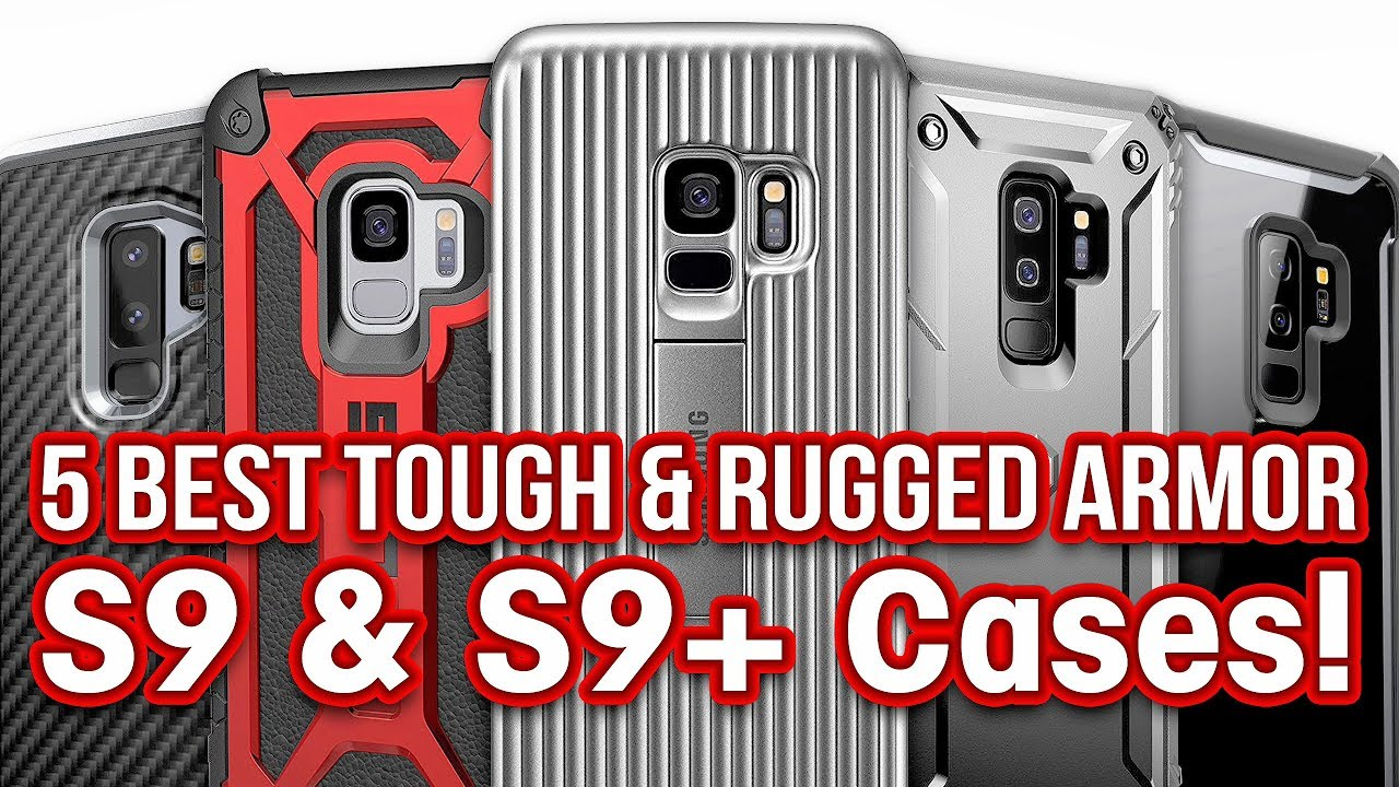 on sale 3b150 510f5 5 Best Galaxy S9 & S9+ Tough & Rugged Armor Cases!