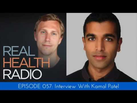 Real Health Radio 057: Interview with Kamal Patel
