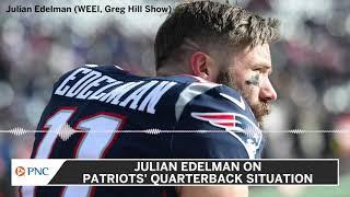 Julian Edelman Chimes In On Patriots' QB Situation
