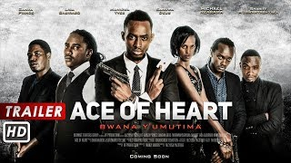 Ace Of Heart Bwana Y Umutima Official Trailer 1 2017