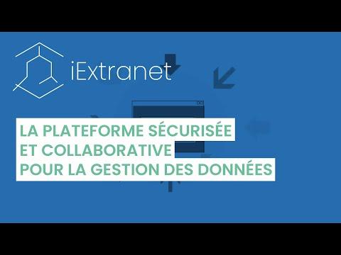 iExtranet - La plateforme sécurisée & collaborative pour la gestion des données