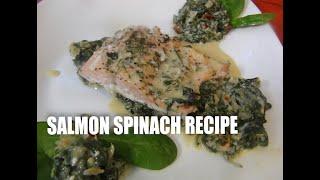 Salmon  Spinach Recipe Episode #47