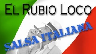El Rubio Loco - Salsa Italiana