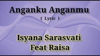 Isyana feat Raisa Anganku Anganmu (lirik)