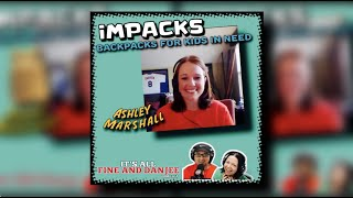 Episode 88: IMPACKS, backpacks for kids in need. Special Guest: Ashley Marshall!