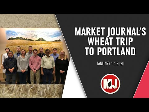 Market Journal's Wheat Trip to Portland | January 17, 2020