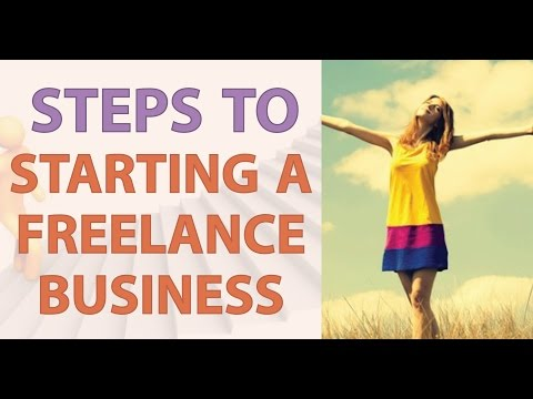 Steps to Starting a Freelance Business