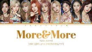Twice (트와이스) 'More&More' Color Coded Lyrics [Han/Rom/Eng/가사]