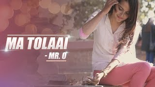 MA TOLAAI --- MR.O [OFFICIAL MUSIC VIDEO] NEW NEPALI SONG