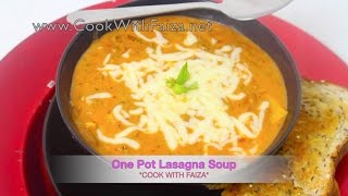 ONE POT LASAGNA SOUP - ون پاٹ لازانیہ سوپ - वन पॉट लज़ान्या सूप  *COOK WITH FAIZA*