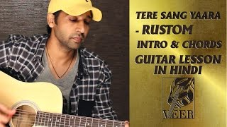 Tere Sang Yaara - Intro and Chords Guitar Lesson By VEER KUMAR