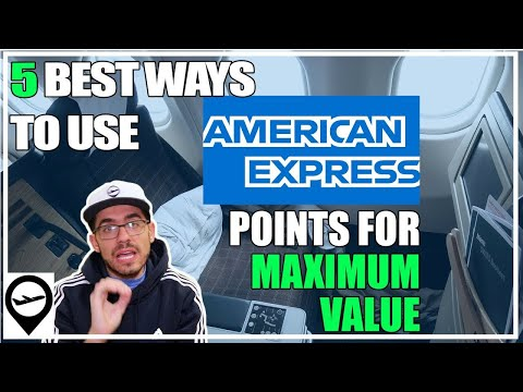 5 BEST Ways To Use AMEX Points For MAXIMUM Value