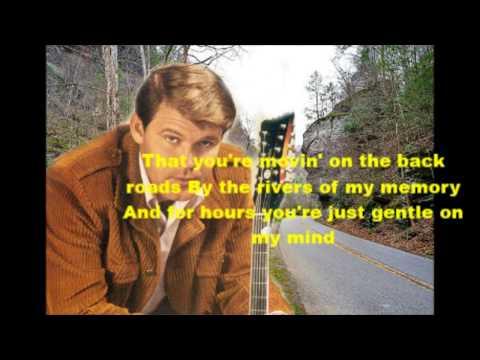 Gentle on my mind Glen Campbell with Lyrics.