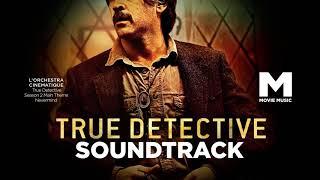 SOUNDTRACK True Detective Season 2 Main Theme / Настоящий детектив 2 сезон Саундтрек