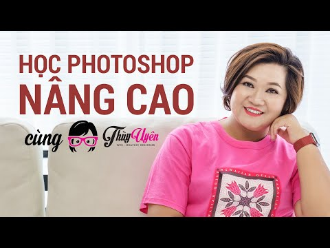 Học Photoshop Nâng Cao Cùng Thùy Uyên