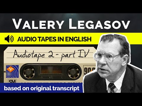 Valery Legasov Audiotapes  - Tape 2 Part 4