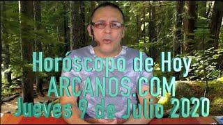 HOROSCOPO DE HOY de ARCANOS.COM - Jueves 9 de Julio de 2020